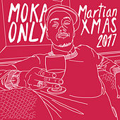 Martian Xmas 2017 by Moka Only