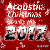 Acoustic Christmas Dance Hits 2017 de Various Artists
