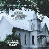 I Got It at the Gettin' Place: The Songs of Allison Gilliam by Various Artists