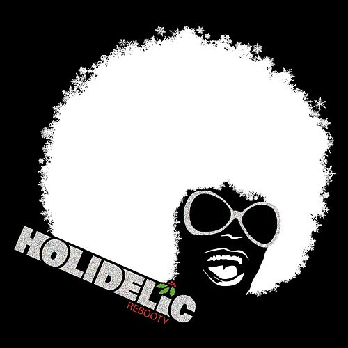 Holidelic: Rebooty by Holidelic