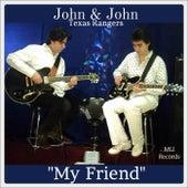 My Friend by John F. Strauss
