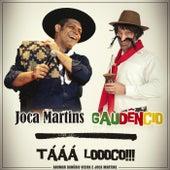 Tááá Loooco (feat. Gaudêncio) de Joca Martins