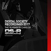 Digital Society Recordings 2017: The Yearmix, Mixed By Chris SX - EP by Various Artists
