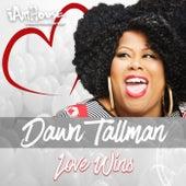 Love Wins by Dawn Tallman
