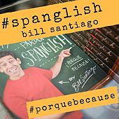 Spanglish: Porque Because (Live) by Various Artists