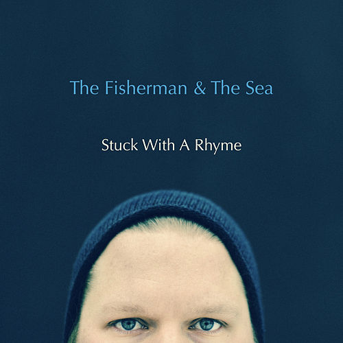 Stuck With a Rhyme by Fisherman