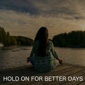 Hold On For Better Days by Golden Keys