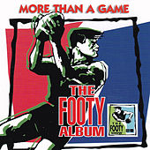 More Than a Game - the Footy Album by Various Artists