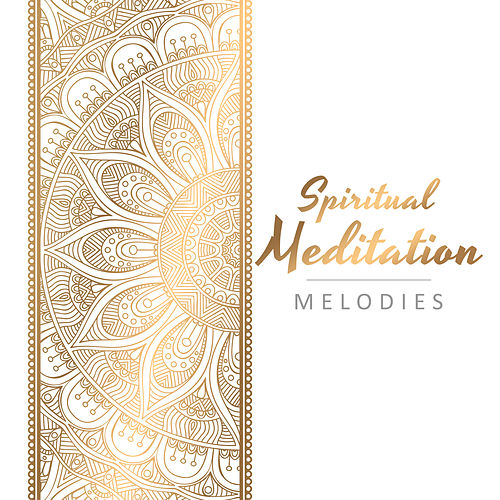 Spiritual Meditation Melodies by The Buddha Lounge Ensemble
