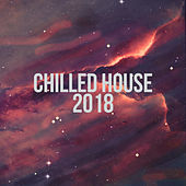 Chilled House 2018 by Various Artists