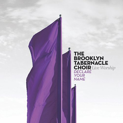 Declare Your Name (Live Worship) by The Brooklyn Tabernacle Choir