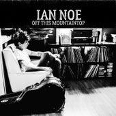 Off This Mountaintop von Ian Noe