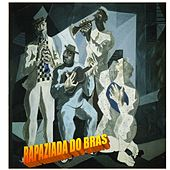 Rapaziada do Bras by Rapaziada do Bras