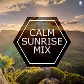 Calm Sunrise Mix by Various Artists