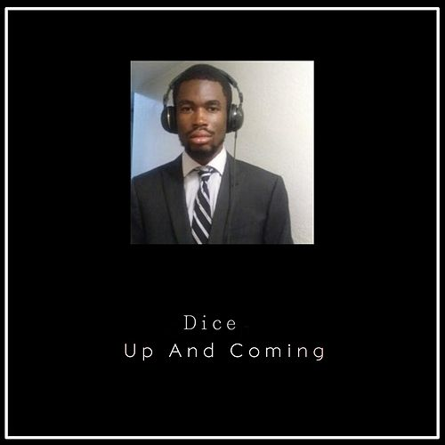 Up And Coming by Dice