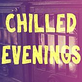 Chilled Evenings by Curtis Smith