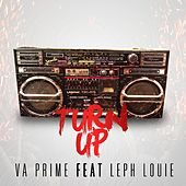 Turn Up (feat. Leph Louie) by Va Prime