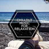 Chillout Music for Relaxation by Various Artists