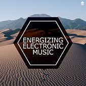 Energizing Electronic Music by Various Artists