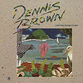 Love Has Found Its Way de Dennis Brown
