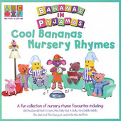 Cool Bananas Nursery Rhymes by Bananas In Pyjamas