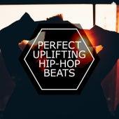 Perfect Uplifting Hip-Hop Beats von Various Artists