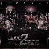 Calienta pistolas 2 (feat. Shadow La Sombra) by Algenis