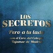 Pero a tu lado (con el Coro del Colegio Tajamar de Madrid) by Los Secretos