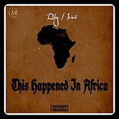 This Happened in Africa by Riley