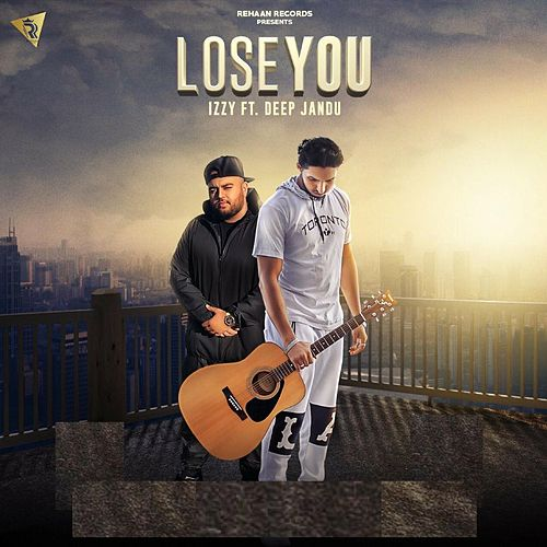 Lose You (feat. Deep Jandu) by Izzy