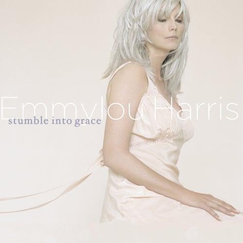 Stumble Into Grace by Emmylou Harris