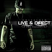 Live & Direct: Tha Project von Unleashed