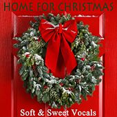 Home for Christmas - Soft & Sweet Vocals by Christmas Hits