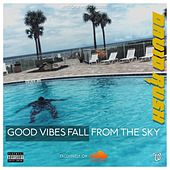 Good Vibes Fall From The Sky by David Rush
