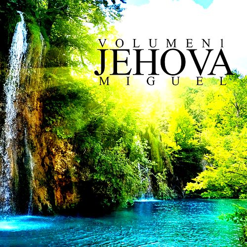 Jehova (Vol. 1) by Miguel