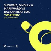 Smatron von Showbiz & Divolly & Markward