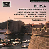 Bersa: Complete Piano Works, Vol. 1 by Goran Filipec