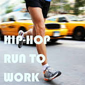 Hip-Hop Run To Work de Various Artists