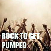 Rock To Get Pumped von Various Artists