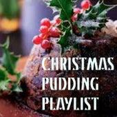 Christmas Pudding Playlist de Various Artists