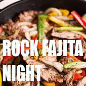 Rock Fajita Night by Various Artists