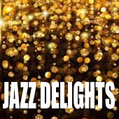 Jazz Delights by Various Artists