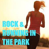 Rock & Running In The Park by Various Artists