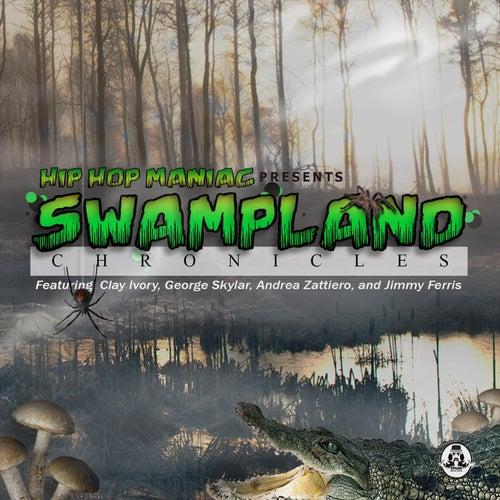 Swampland Chronicles (feat. Clay Ivory, George Skylar, Andrea Zattiero & Jimmy Ferris) by Hip Hop Maniac