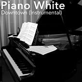 Downtown (Instrumental) by Piano White