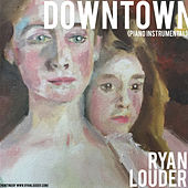 Downtown (Piano Instrumental) by Ryan Louder