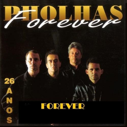 Forever, 26 Anos de Pholhas