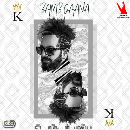 Bamb Gaana by Jazzy B