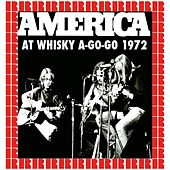 At Whisky A-Go-Go, 1972 (Hd Remastered Edition) by America
