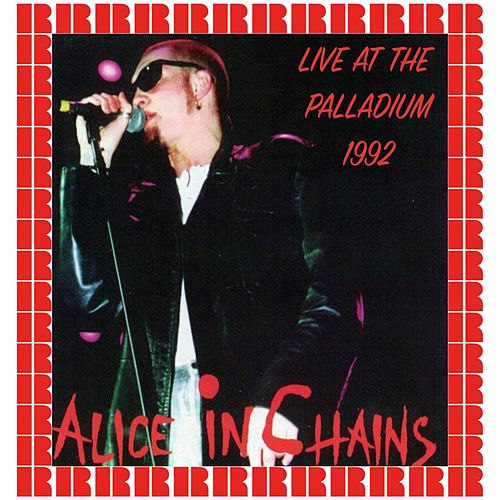 """Alice in Chains: """"At The Palladium, 1992 (Hd Remastered Edition)"""""""